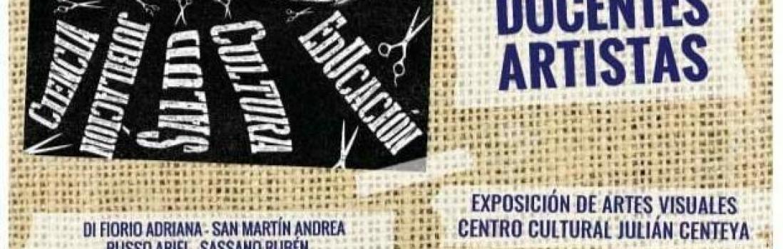 Exposición de Artes visuales: Artistas Docentes Artistas